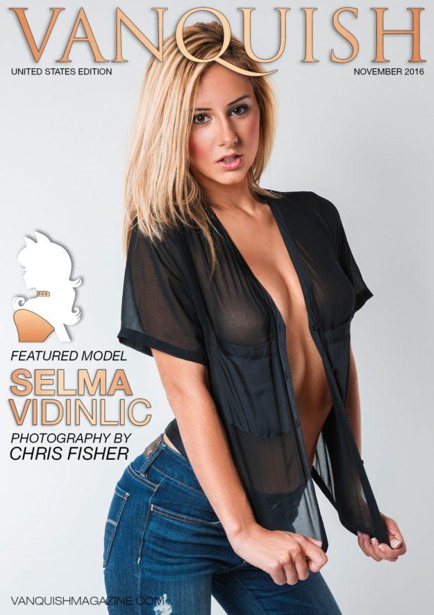 Vanquish Magazine Us – November 2016 – Selma Vidinlic