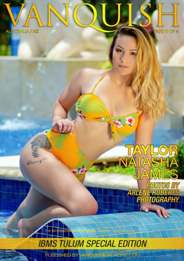 Vanquish Magazine – IBMS Tulum – Part 3 – Taylor Natasha James